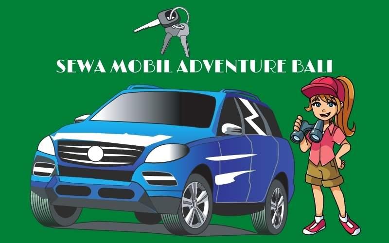 sewa mobil adventure bali